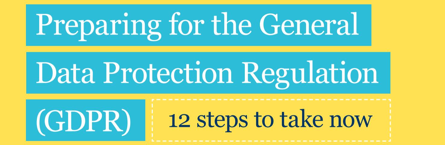 https://ico.org.uk/media/for-organisations/documents/1624219/preparing-for-the-gdpr-12-steps.pdf